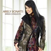 Minha Conquista de Ariely Bonatti
