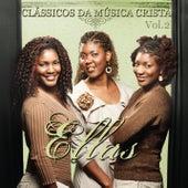 Clássicos da Música Cristã Vol.02 von Ellas (1)