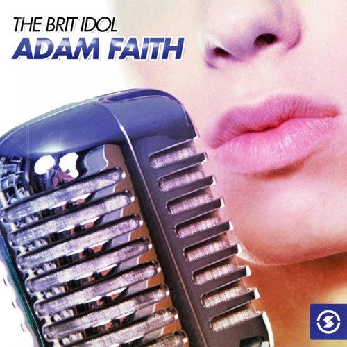 The Brit Idol Adam Faith by Adam Faith