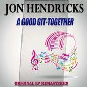 A Good Git-Together - Original Lp Remastered by Jon Hendricks