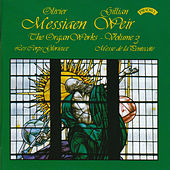 Messiaen - The Complete Organ Works - Vol 3 - Organ of Arhus Cathedral, Denmark by Dame Gillian Weir