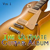 The Ultimate Guitar Album, Vol. 1 de Various Artists