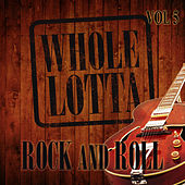 Whole Lotta Rock and Roll, Vol. 5 von Various Artists