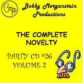 The Complete Party Novelty CD - Vol 2 by Bobby Morganstein