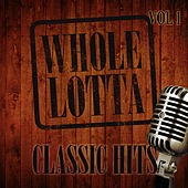 Whole Lotta Classic Hits, Vol. 1 by Various Artists