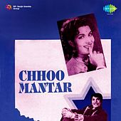 Chhoo Mantar (Original Motion Picture Soundtrack) by Various Artists