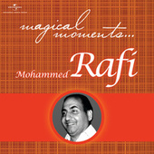 Magical Moments by Mohammed Rafi