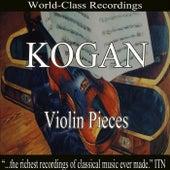 Kogan - Violin Pieces by Various Artists