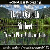 Oistrakh - Schubert Trios fo Piano, Violin, and Cello by David Oistrakh