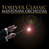 Forever Classic von Mantovani & His Orchestra