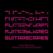Guitarscapes by The Gothenburg Combo