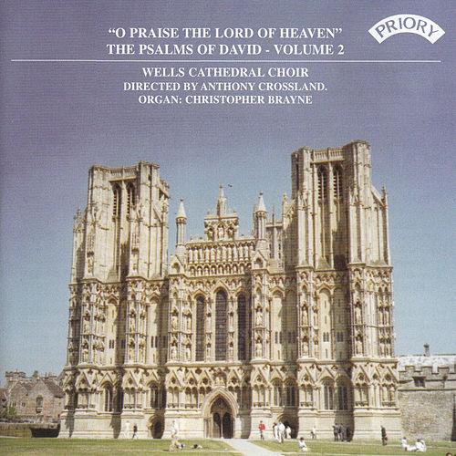Psalms of David Vol 2: 'O Praise the Lord of Heaven' by Wells Cathedral Choir