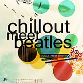 Chillout Meet Beatles von Various Artists
