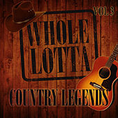 Whole Lotta Country Legends, Vol. 3 by Various Artists
