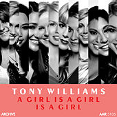 A Girl Is a Girl Is a Girl by Tony Williams