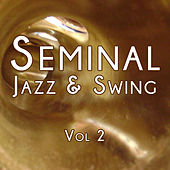 Seminal Jazz and Swing, Vol. 2 by Various Artists