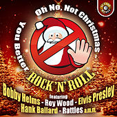 Oh No, Not Christmas-You Better Rock 'N' Roll by Various Artists