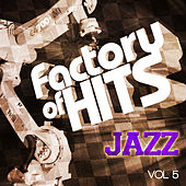 Factory of Hits - Jazz Classics, Vol. 5 by Various Artists