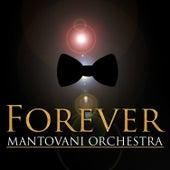 Forever von Mantovani & His Orchestra