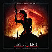 Let Us Burn (Elements & Hydra Live in Concert) by Within Temptation
