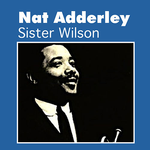 Sister Wilson by Nat Adderley