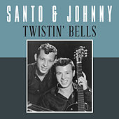 Twistin' Bells di Santo and Johnny