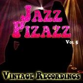 Jazz Pizazz - Vintage Recordings, Vol. 5 de Various Artists