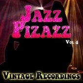 Jazz Pizazz - Vintage Recordings, Vol. 4 by Various Artists