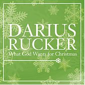 What God Wants for Christmas by Darius Rucker