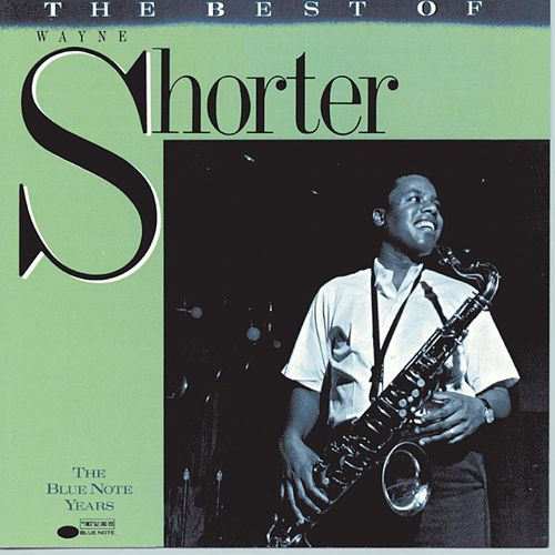 Best Of Wayne Shorter by Wayne Shorter