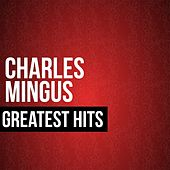 Charles Mingus Greatest Hits by Charles Mingus