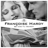 Qui aime t'il vraiment de Francoise Hardy