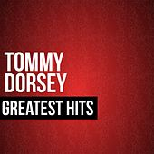 Tommy Dorsey Greatest Hits de Tommy Dorsey