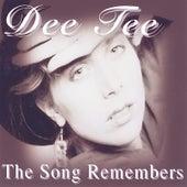 The Song Remembers de Dee Tee