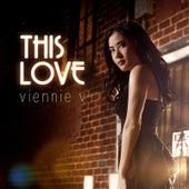 This Love by Viennie V