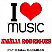 I Love Music - Only Original Recondings de Amalia Rodrigues