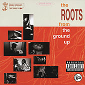From The Ground Up von The Roots