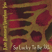 So Lucky to Be Me by Kate Hammett-Vaughan