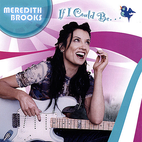 If I Could Be... by Meredith Brooks