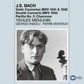 Bach: Violin Concertos - Chaconne de Yehudi Menuhin