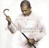 Guerrier Pour La Paix de Faouzi Tarkhani