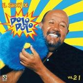 El Show De Polo Polo Vol - XXI by Polo Polo