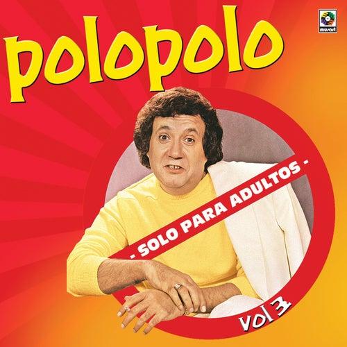 Solo Para Adultos Vol - III by Polo Polo