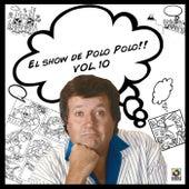 El Show De Polo Polo Vol. X by Polo Polo
