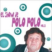 El Show De Polo Polo Vol-XIII by Polo Polo