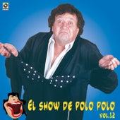 El Show De Polo Polo Vol. XII by Polo Polo