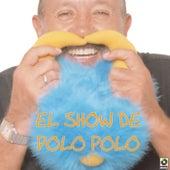 El Show De Polo Polo by Polo Polo