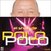 El Show De Polo Polo Vol-XV by Polo Polo