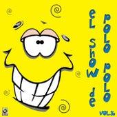 El Show De Polo Polo Vol. XVI by Polo Polo