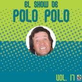 El Show De Polo Polo Vol-XVII by Polo Polo